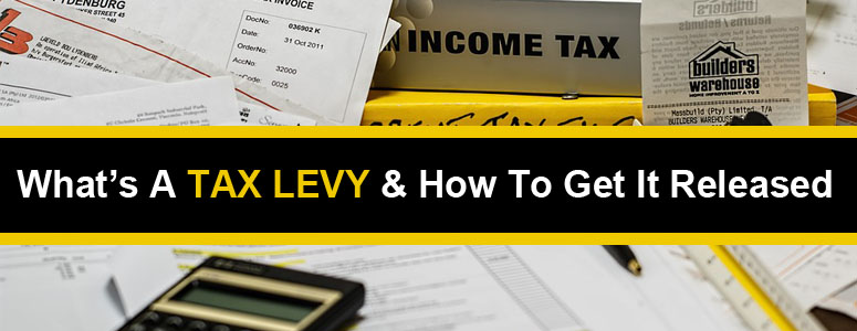 What Is A Tax Levy & How To Get It Released